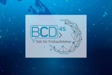 BCD45 Talk für Frühaufsteher